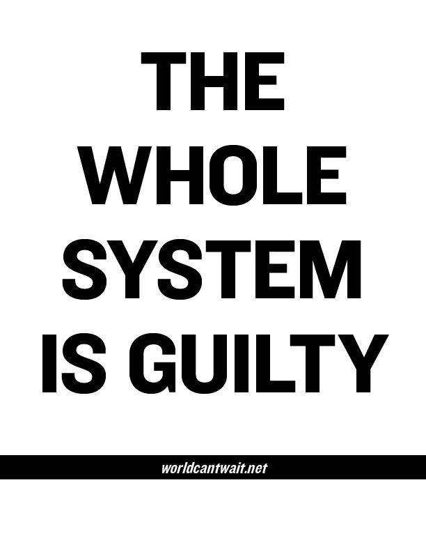 The whole system is guilty poster